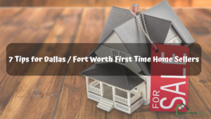 7-Tips-for-Dallas-Fort-Worth-First-Time-Home-Sellers