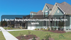 5-Tips-for-Buying-Wholesale-Properties-in-Dallas-Fort-Worth