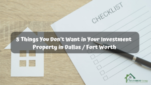 5-Things-You-Don't-Want-in-Your-Investment-Property-in-Dallas-Fort-Worth