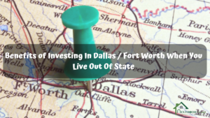 Benefits-of-Investing-In-Dallas-Fort-Worth-When-You-Live-Out-Of-State