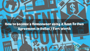 How-to-become-a-Homeowner-using-A-Rent-To-Own-Agreement-in-Dallas-Fort-Worth