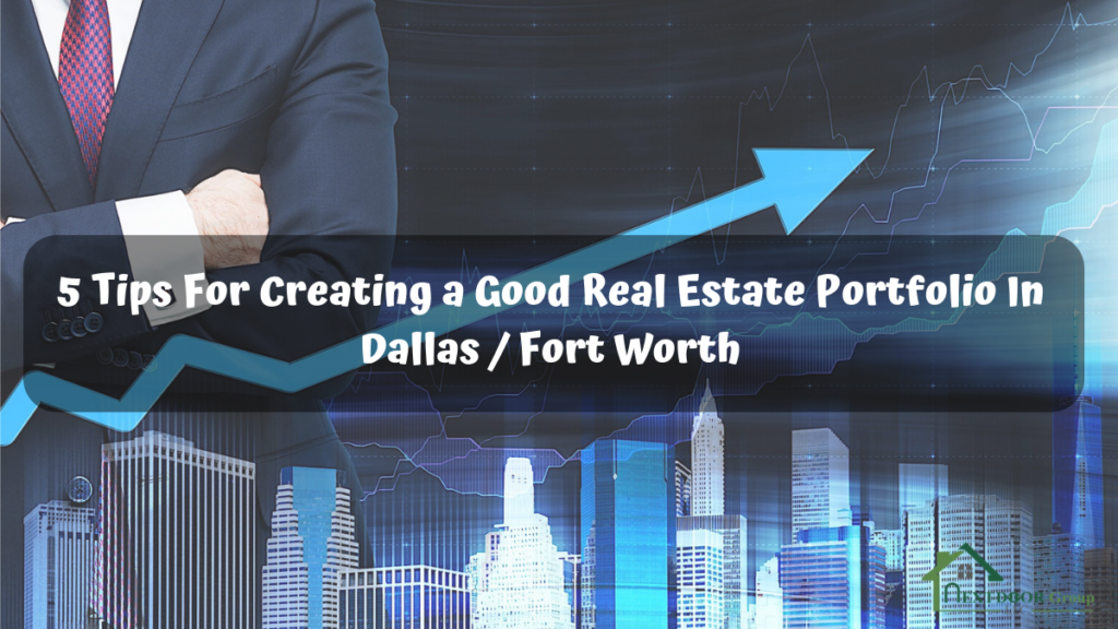 5-Tips-For-Creating-a-Good-Real-Estate-Portfolio-In-Dallas-Fort-Worth