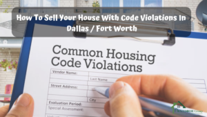 How-To-Sell-Your-House-With-Code-Violations-In-Dallas-Fort-Worth